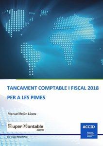 Manual gratuït Tancament Comptable i Fiscal 2018 per les PIMES
